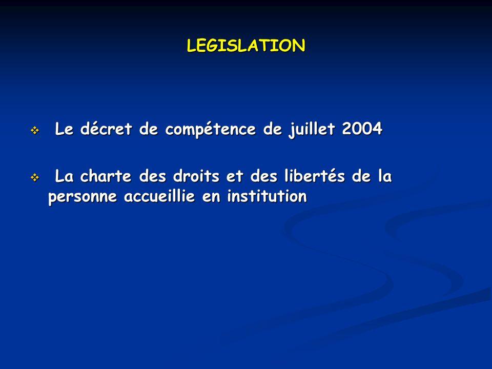 LEGISLATION Le décret de compétence de juillet 2004.