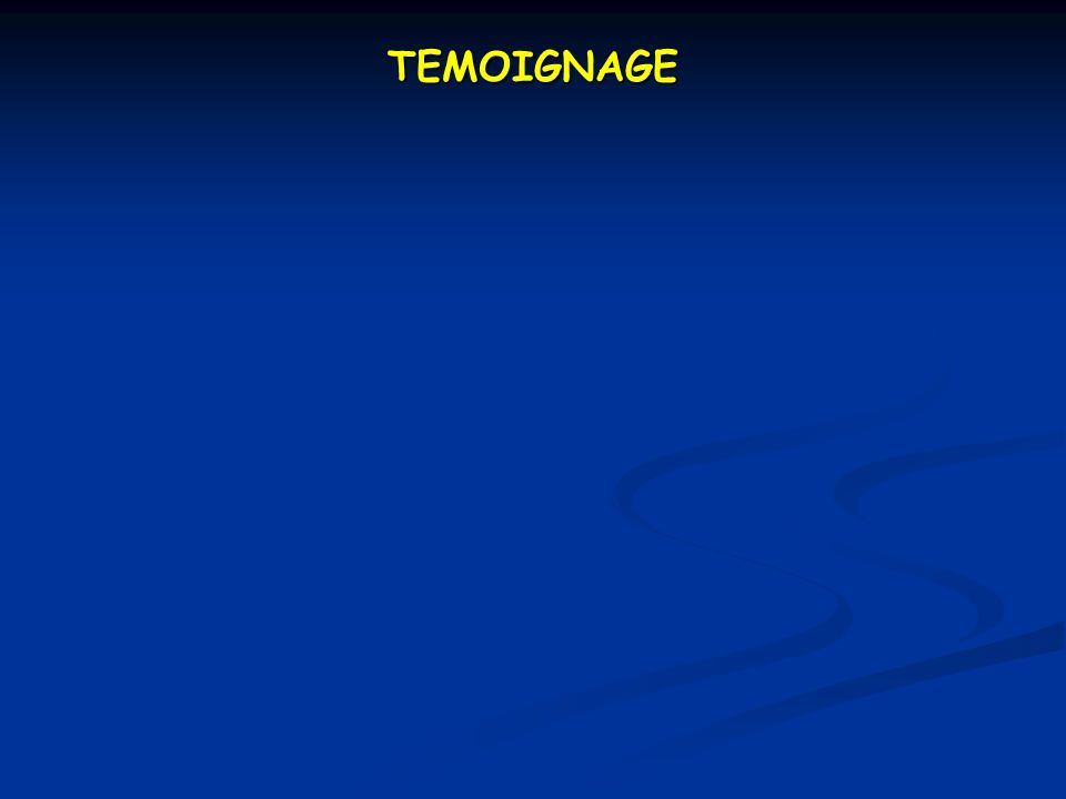 TEMOIGNAGE