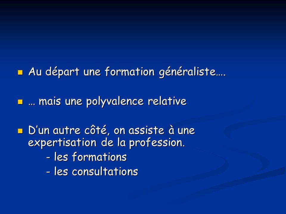 Au départ une formation généraliste….