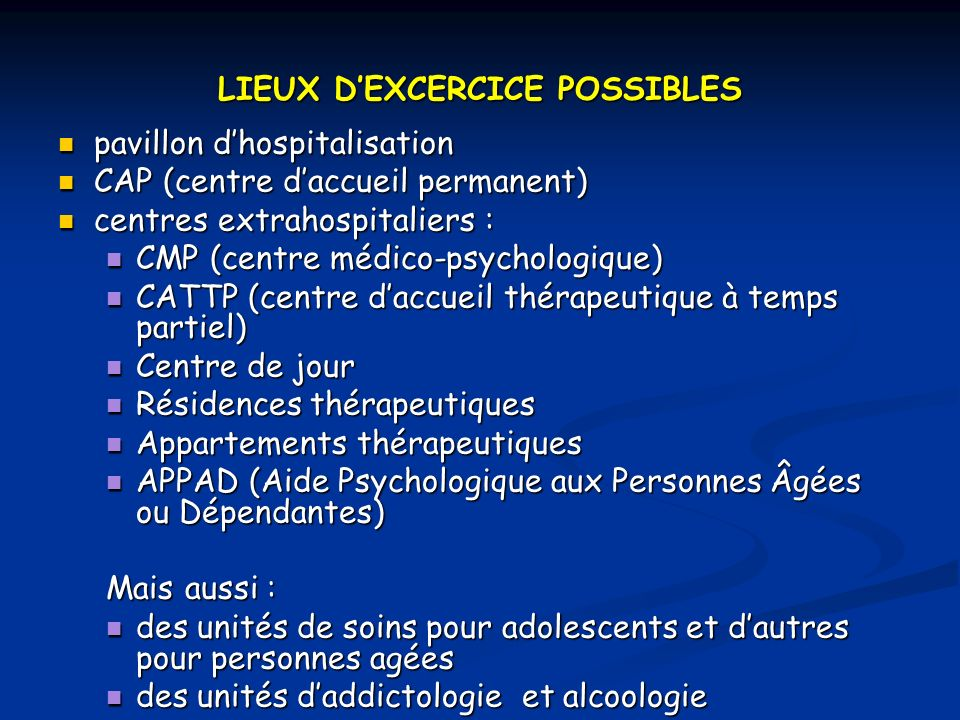 LIEUX D'EXCERCICE POSSIBLES