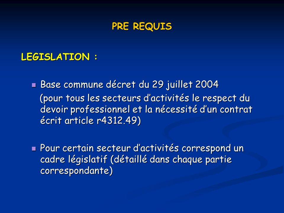 PRE REQUIS LEGISLATION : Base commune décret du 29 juillet 2004.