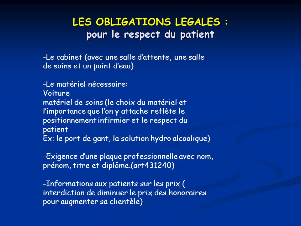 LES OBLIGATIONS LEGALES : pour le respect du patient