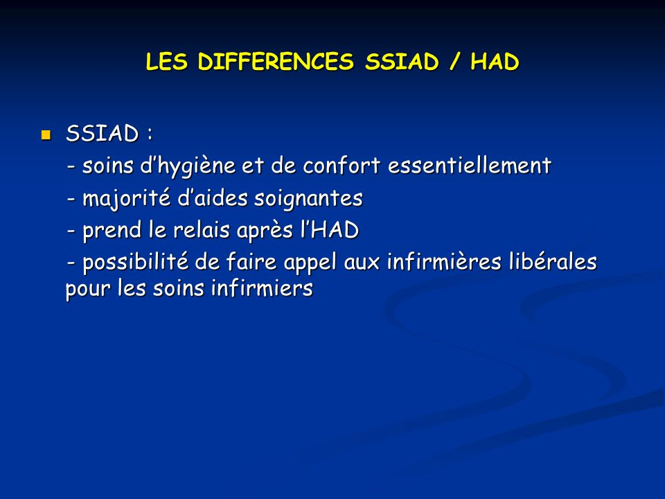 LES DIFFERENCES SSIAD / HAD