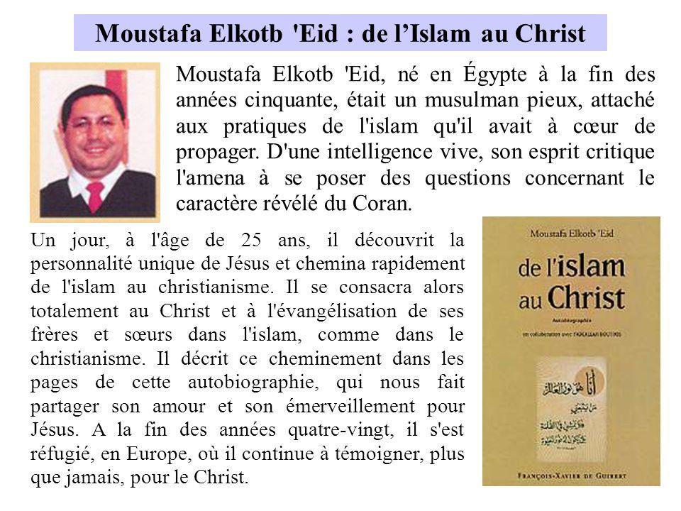 Moustafa Elkotb Eid : de l'Islam au Christ