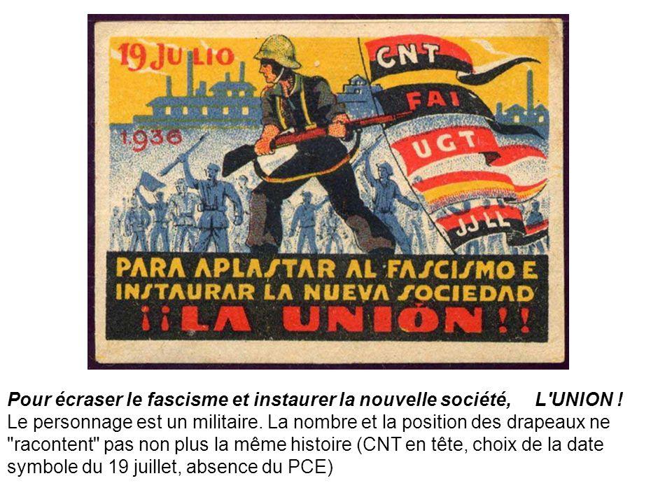 Pour écraser le fascisme et instaurer la nouvelle société, L UNION !