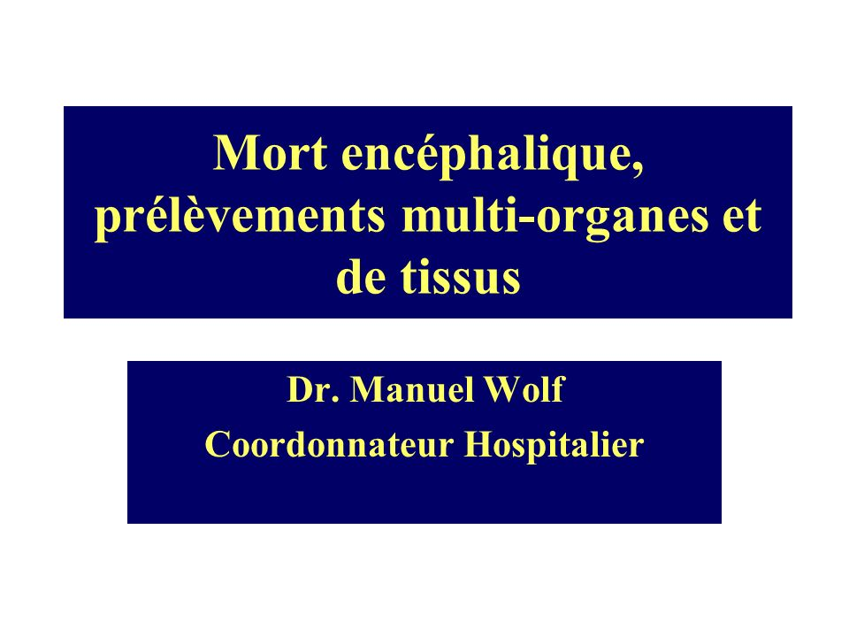 Mort encéphalique, prélèvements multi-organes et de tissus