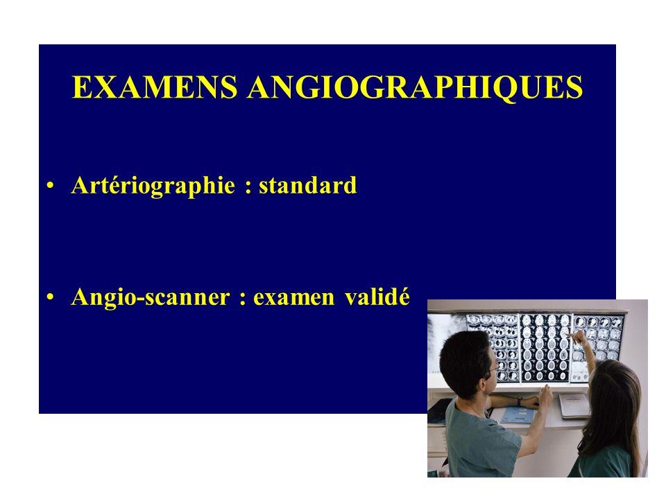 EXAMENS ANGIOGRAPHIQUES