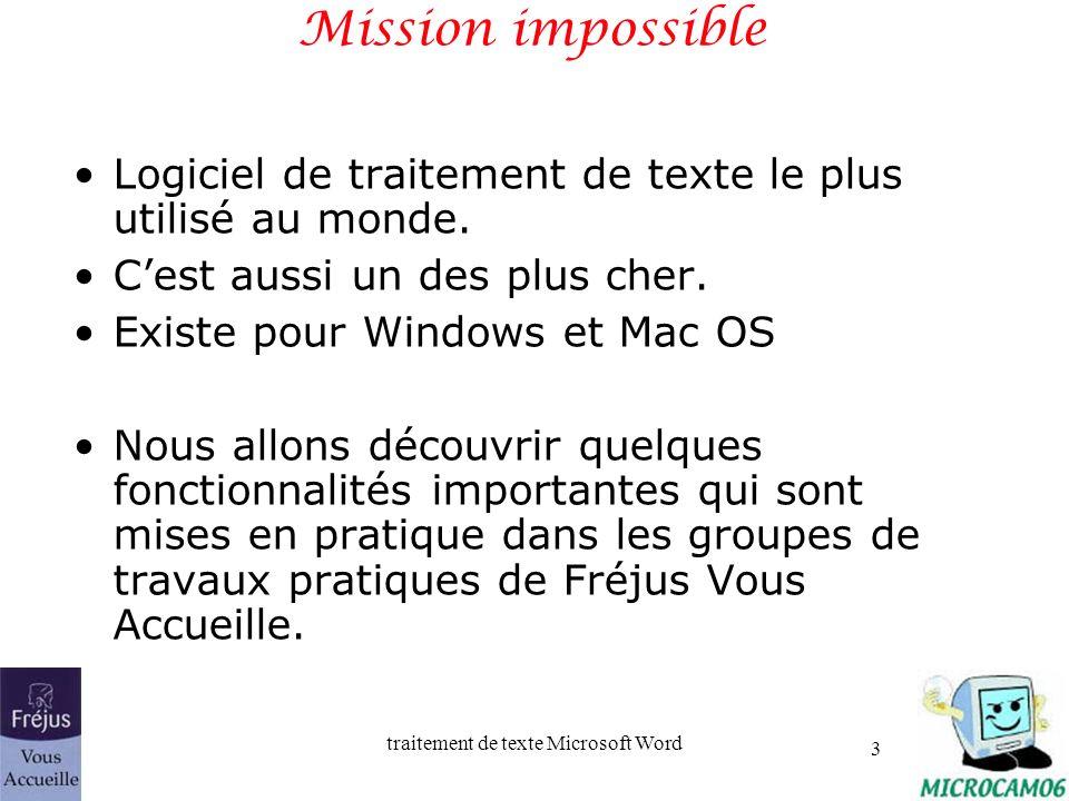 Mission impossible Logiciel de traitement de texte le plus utilisé au monde. C'est aussi un des plus cher.