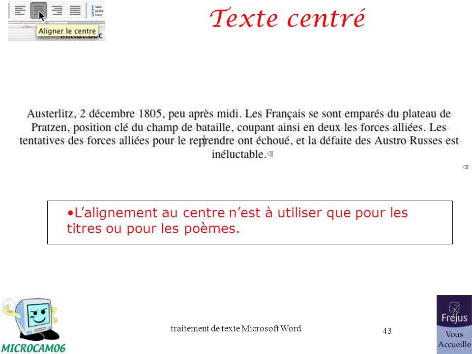 Texte centré L'alignement au centre n'est à utiliser que pour les titres ou pour les poèmes.