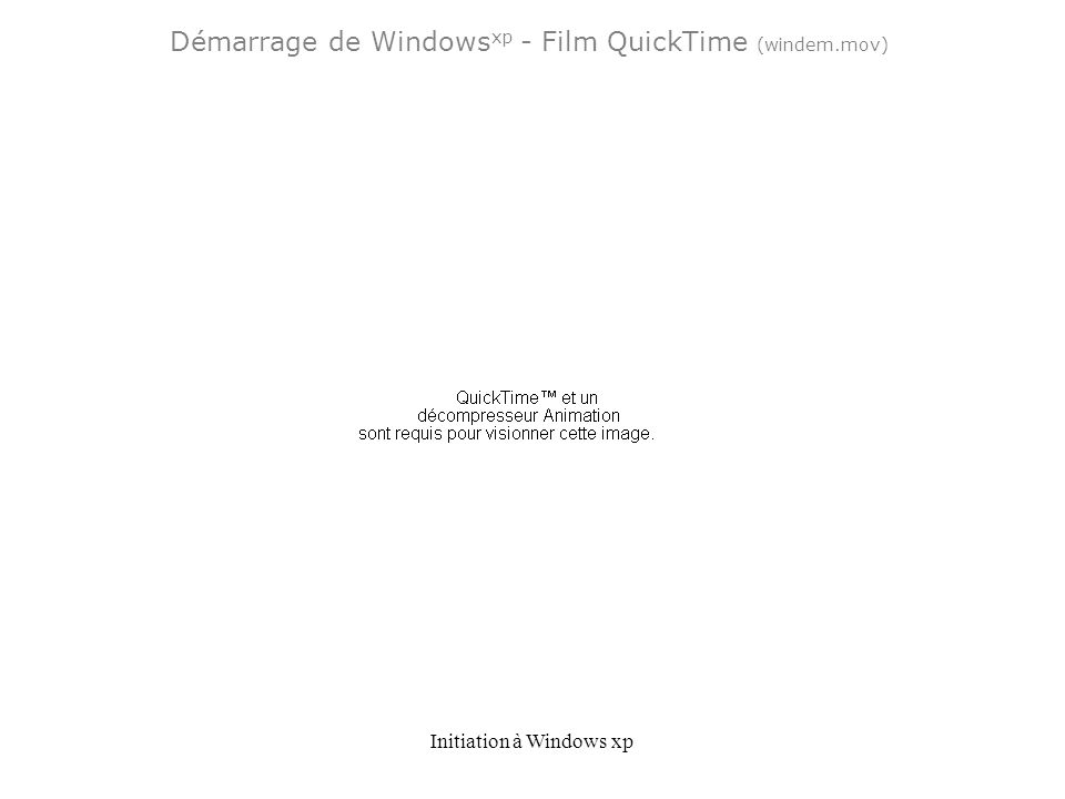 Démarrage de Windowsxp - Film QuickTime (windem.mov)