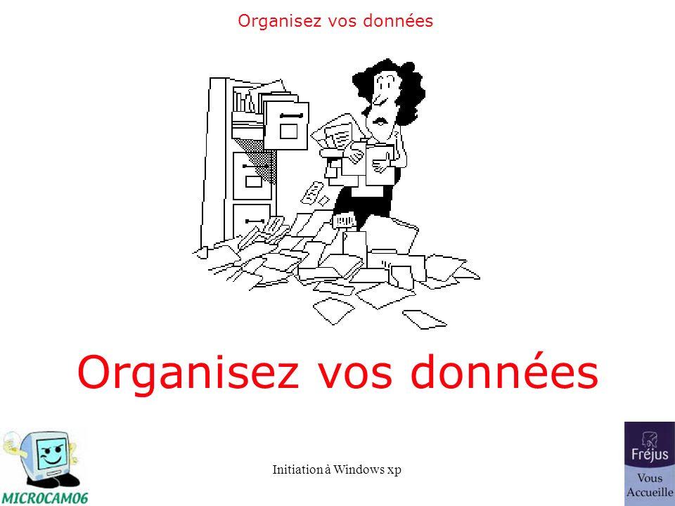 Organisez vos données Organisez vos données