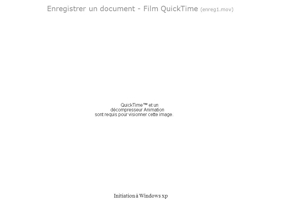 Enregistrer un document - Film QuickTime (enreg1.mov)