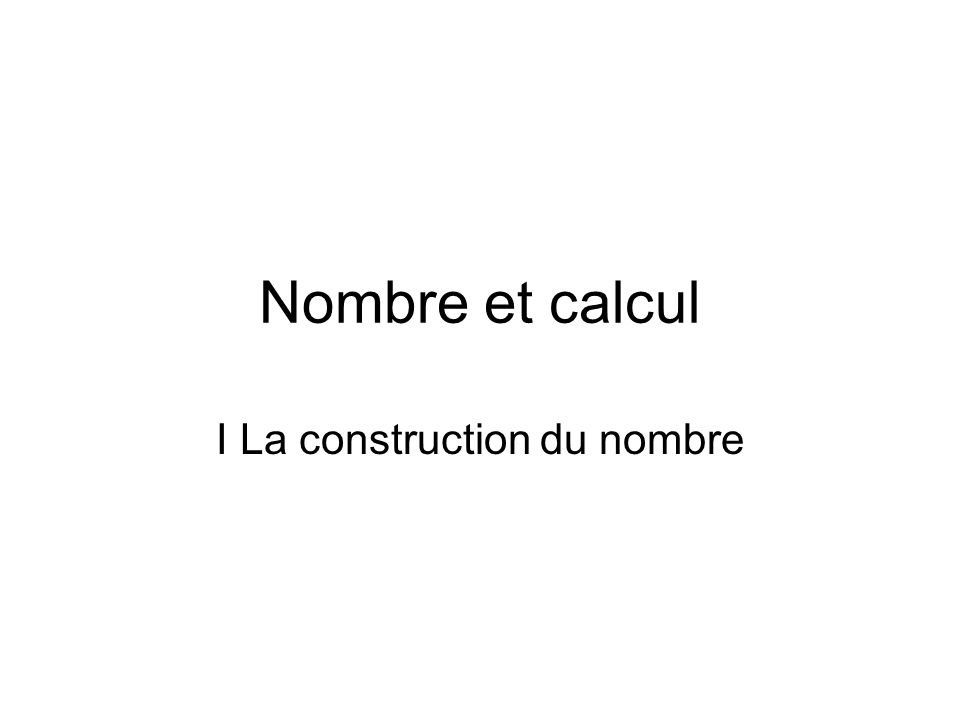 I La construction du nombre