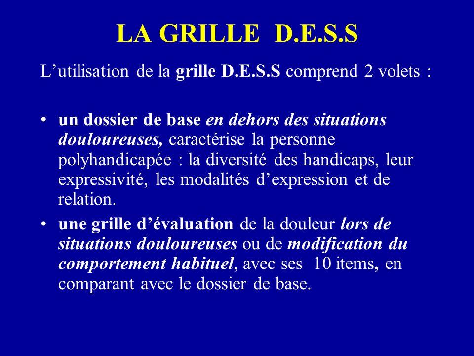 LA GRILLE D.E.S.S L'utilisation de la grille D.E.S.S comprend 2 volets :