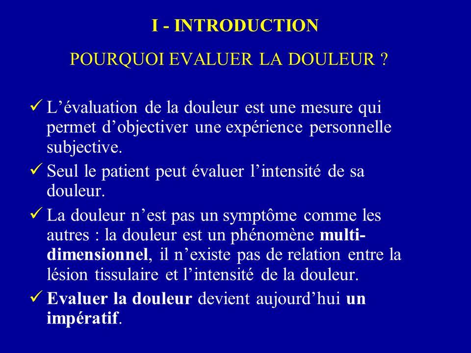 POURQUOI EVALUER LA DOULEUR