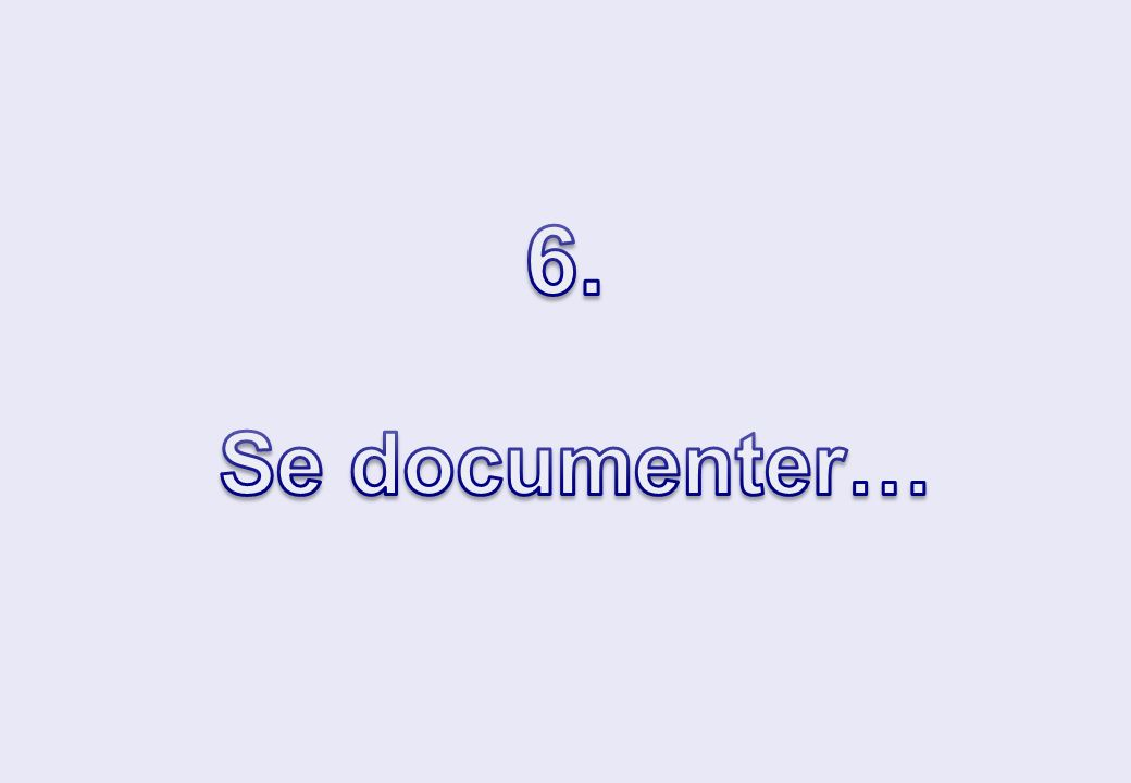 6. Se documenter…