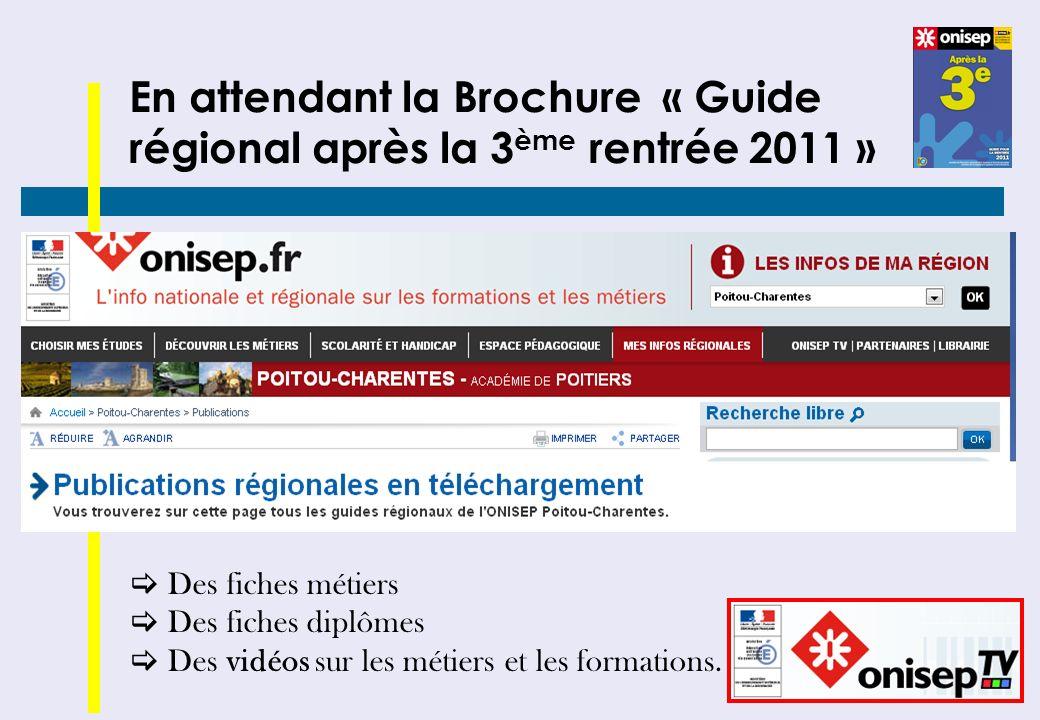 En attendant la Brochure « Guide régional après la 3ème rentrée 2011 »