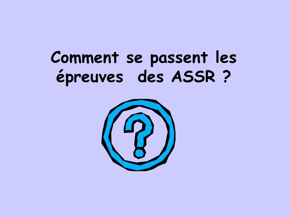 Comment se passent les épreuves des ASSR