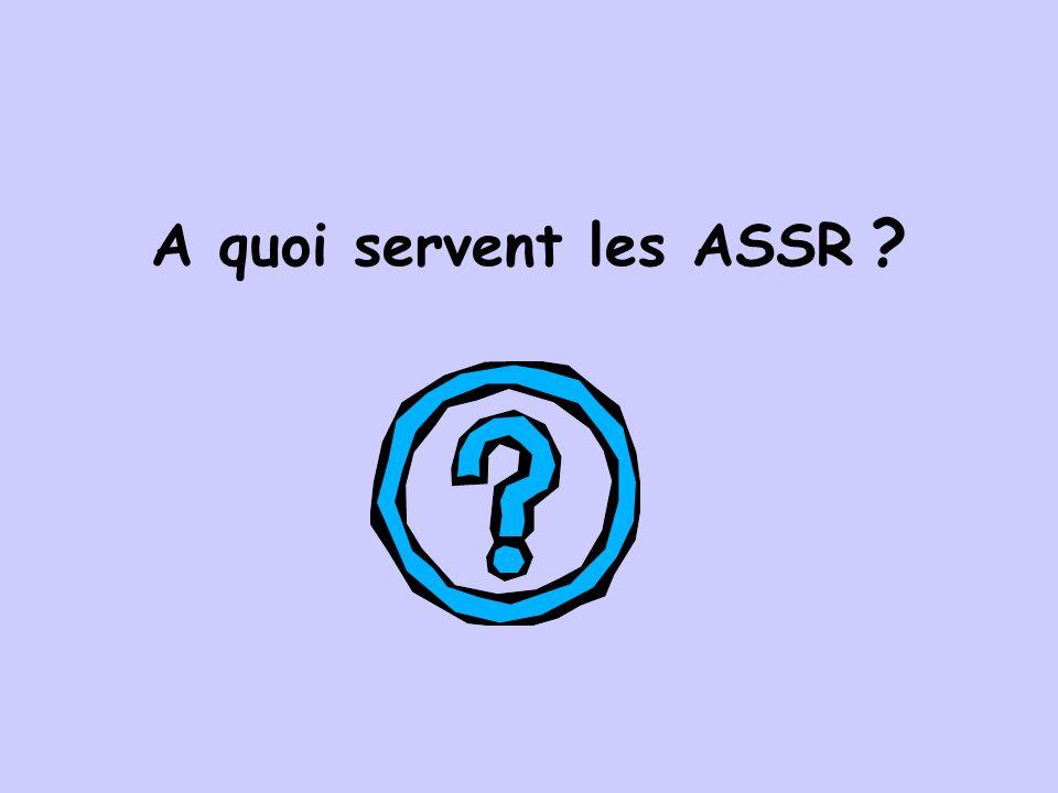 A quoi servent les ASSR