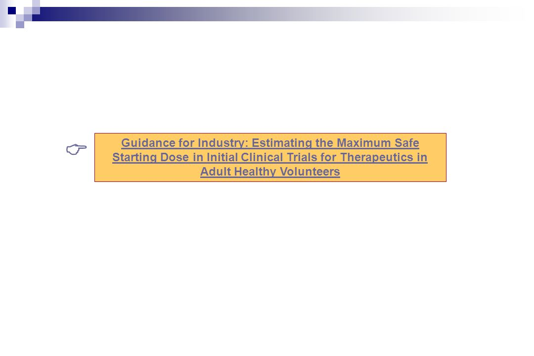  Guidance for Industry: Estimating the Maximum Safe Starting Dose in Initial Clinical Trials for Therapeutics in Adult Healthy Volunteers.