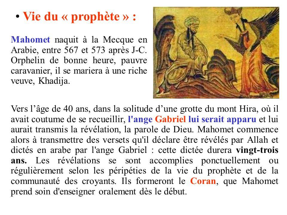 Vie du « prophète » :