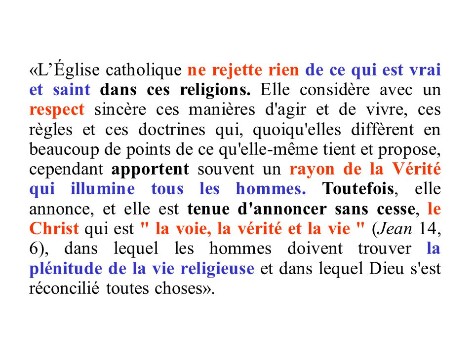 «L'Église catholique ne rejette rien de ce qui est vrai et saint dans ces religions.