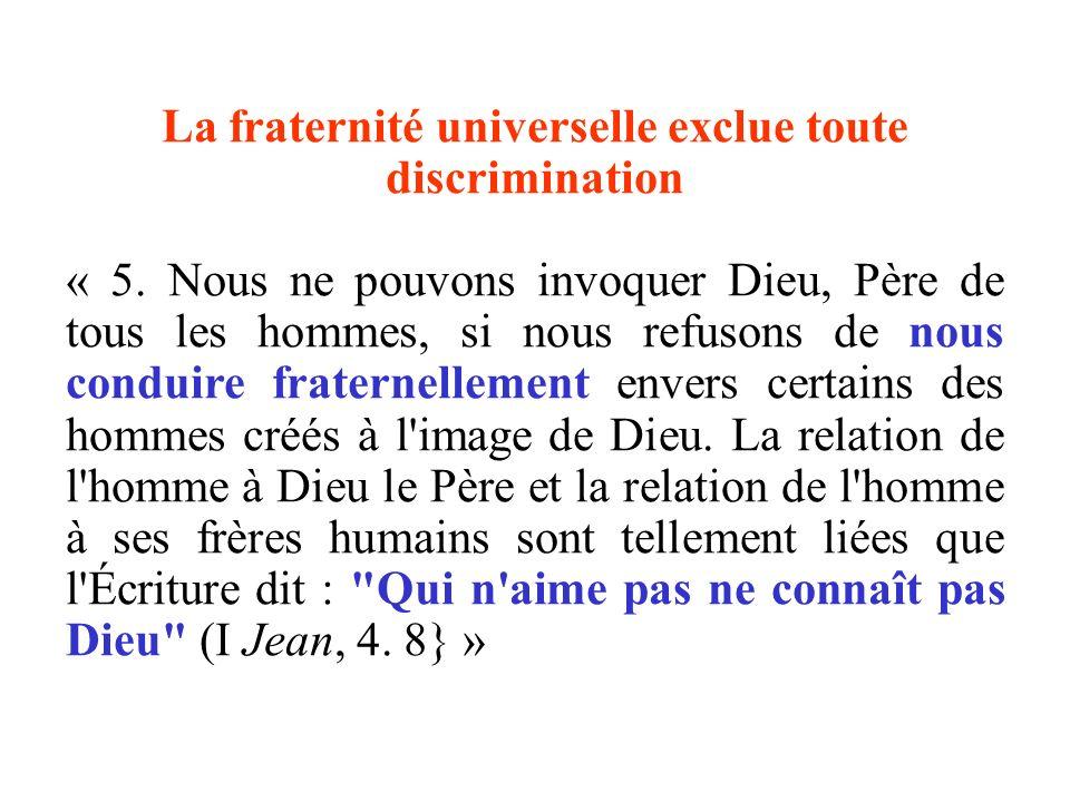 La fraternité universelle exclue toute discrimination