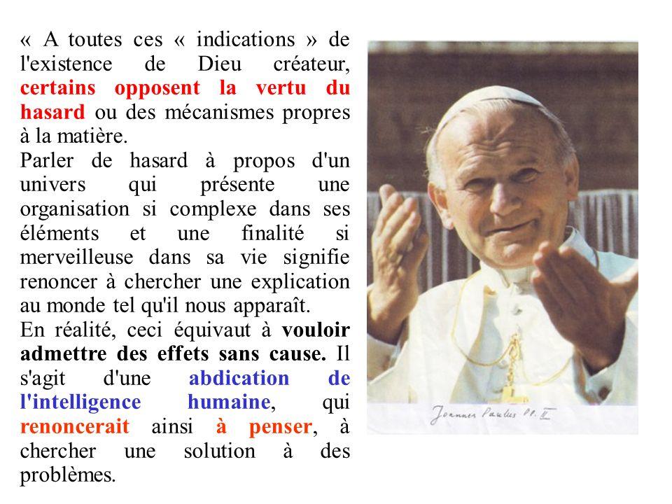 « A toutes ces « indications » de l existence de Dieu créateur, certains opposent la vertu du hasard ou des mécanismes propres à la matière.