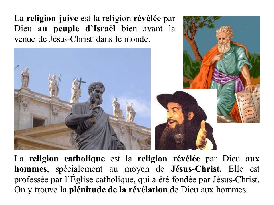 La religion juive est la religion révélée par Dieu au peuple d'Israël bien avant la venue de Jésus-Christ dans le monde.