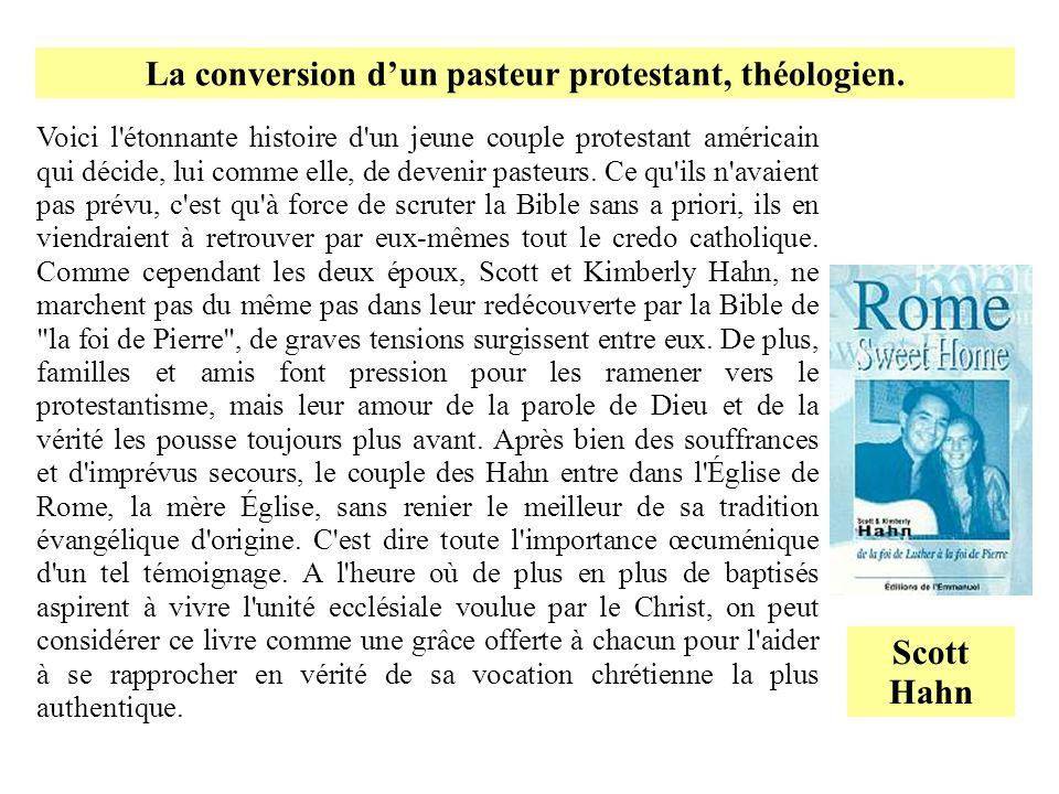 La conversion d'un pasteur protestant, théologien.