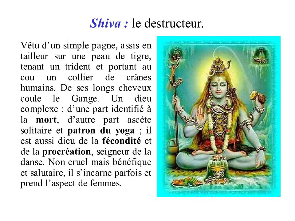 Shiva : le destructeur.