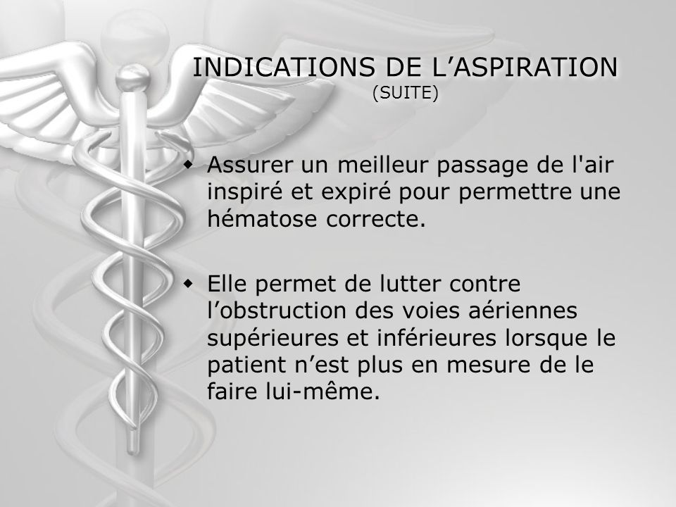 INDICATIONS DE L'ASPIRATION (SUITE)