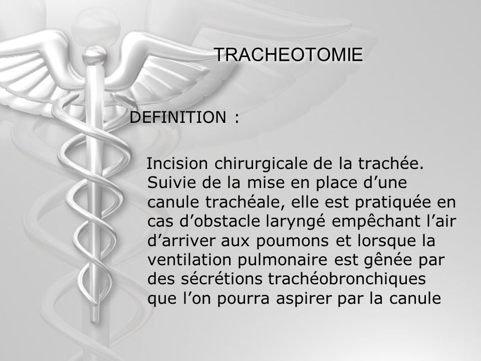 TRACHEOTOMIE DEFINITION :