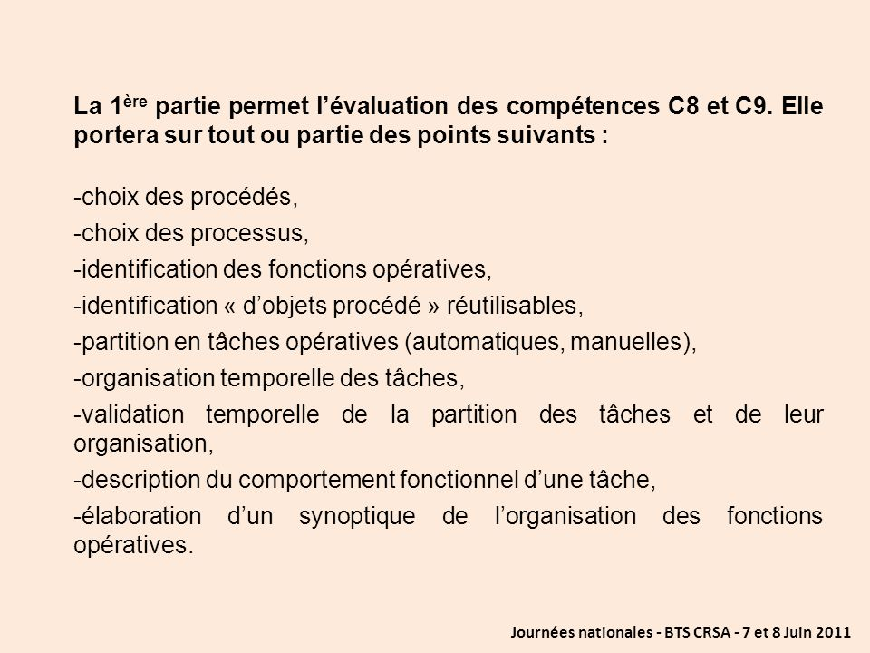 La 1ère partie permet l'évaluation des compétences C8 et C9