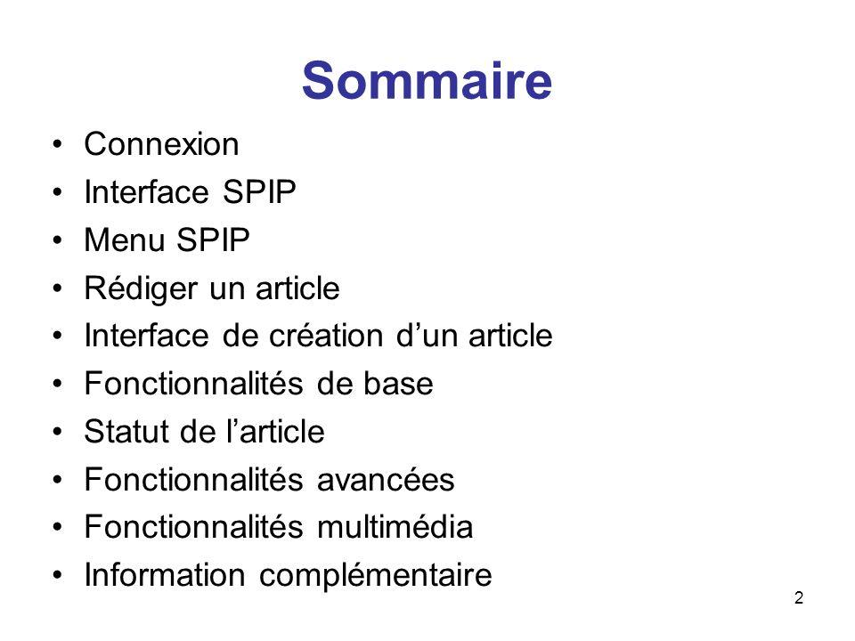 Sommaire Connexion Interface SPIP Menu SPIP Rédiger un article