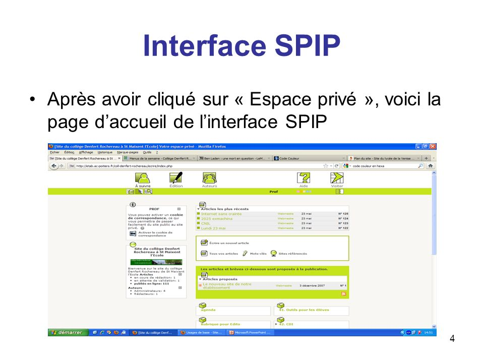 Interface SPIP Après avoir cliqué sur « Espace privé », voici la page d'accueil de l'interface SPIP