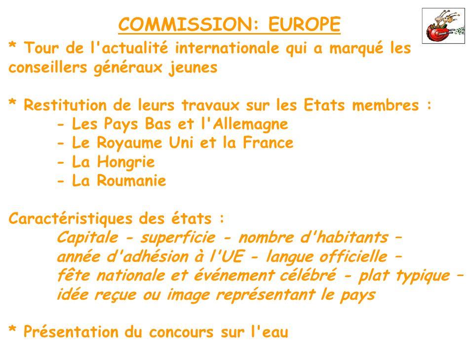 COMMISSION: EUROPE * Tour de l actualité internationale qui a marqué les. conseillers généraux jeunes.