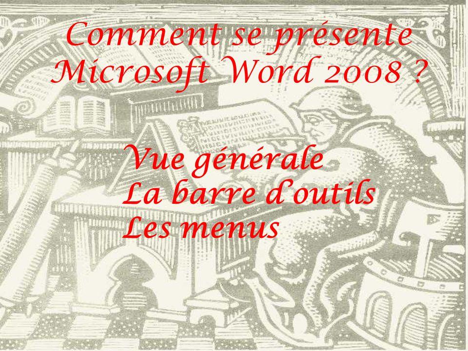 Comment se présente Microsoft Word 2008