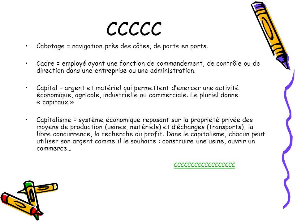 CCCCC Cabotage = navigation près des côtes, de ports en ports.