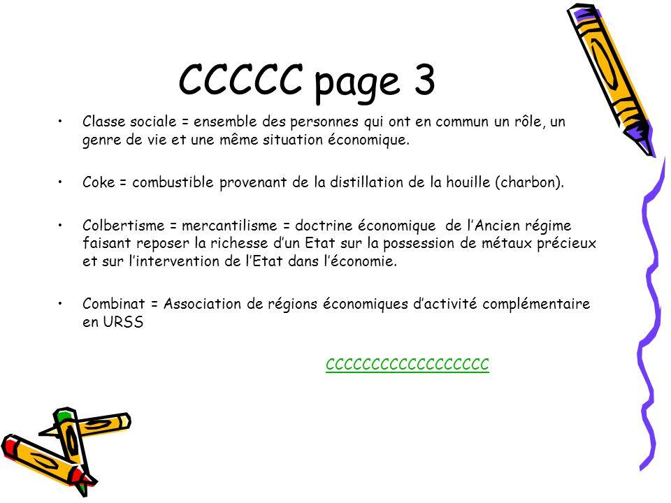 CCCCC page 3 Classe sociale = ensemble des personnes qui ont en commun un rôle, un genre de vie et une même situation économique.