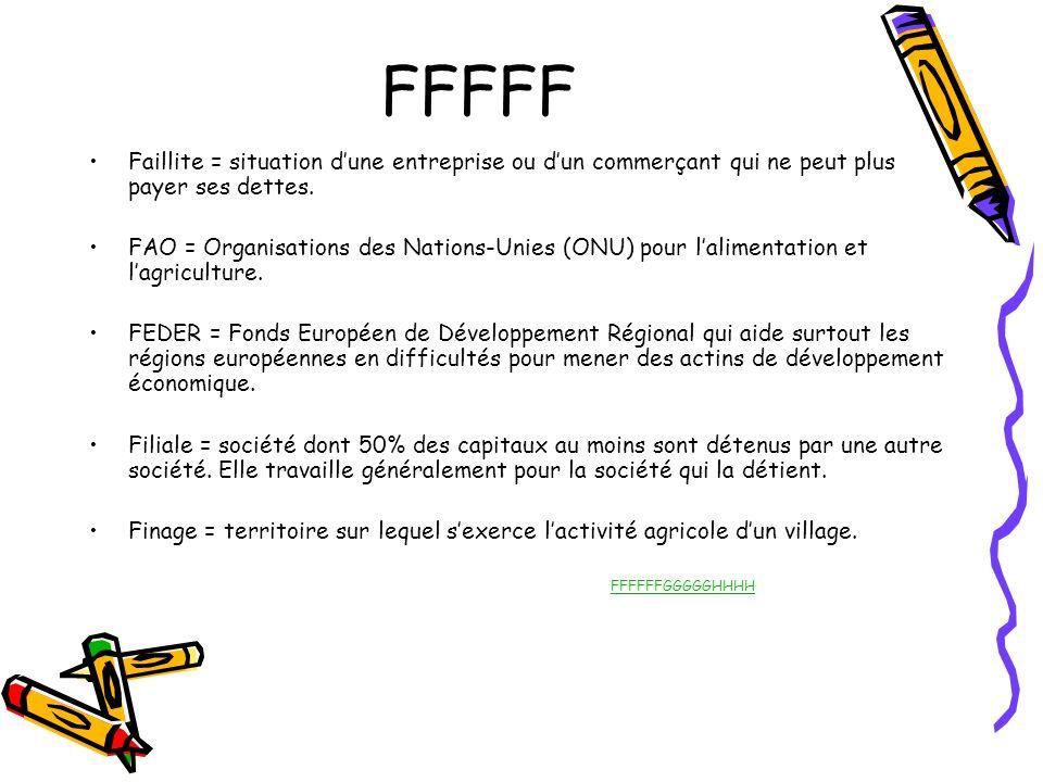 FFFFF Faillite = situation d'une entreprise ou d'un commerçant qui ne peut plus payer ses dettes.