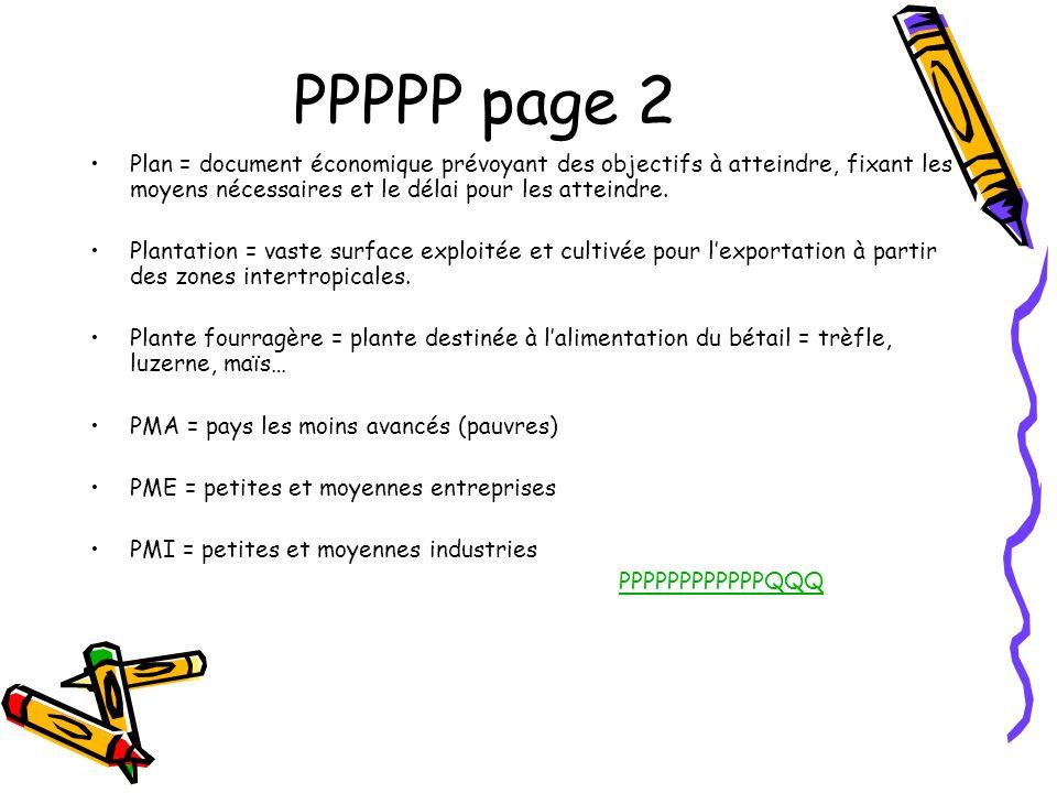 PPPPP page 2 Plan = document économique prévoyant des objectifs à atteindre, fixant les moyens nécessaires et le délai pour les atteindre.