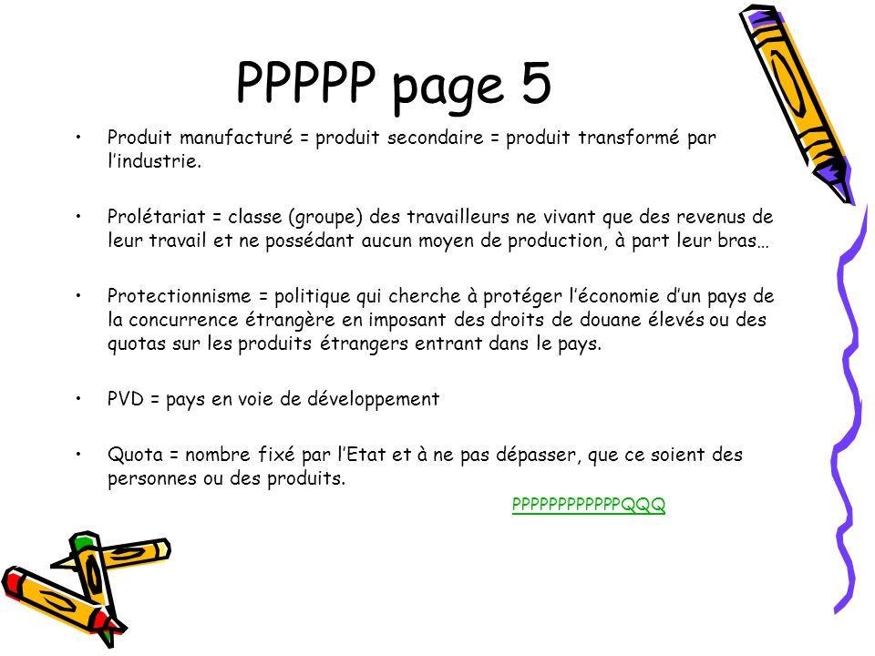 PPPPP page 5 Produit manufacturé = produit secondaire = produit transformé par l'industrie.