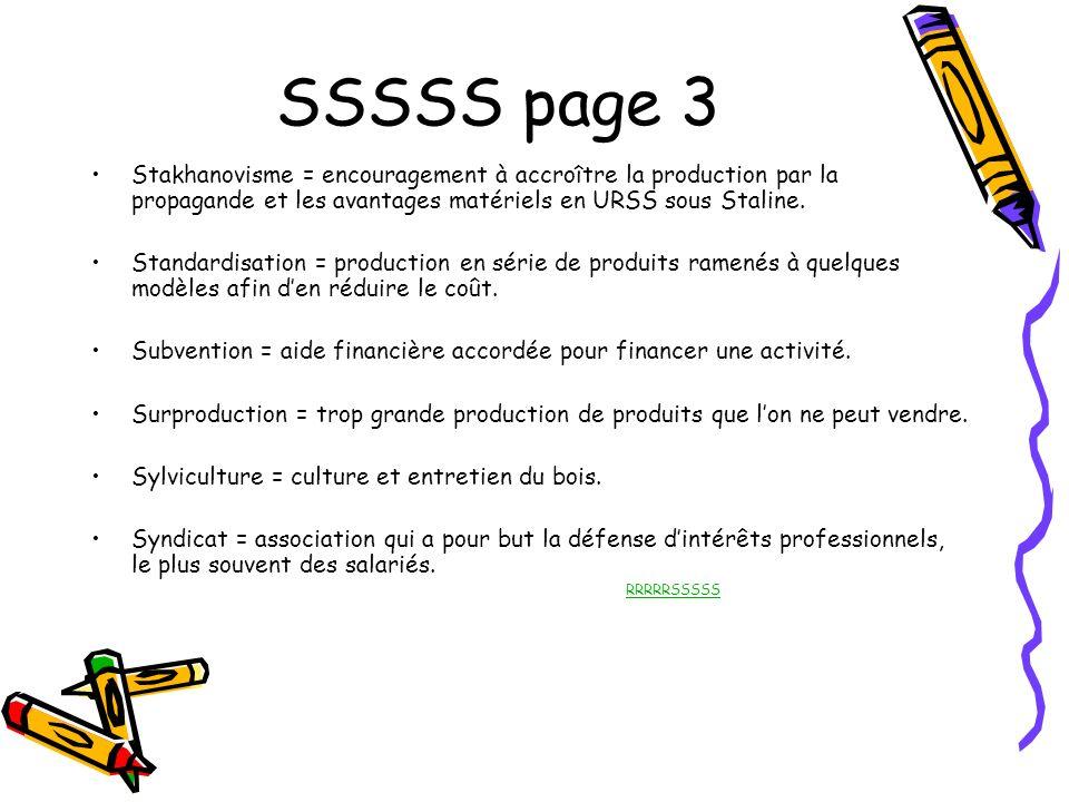 SSSSS page 3 Stakhanovisme = encouragement à accroître la production par la propagande et les avantages matériels en URSS sous Staline.