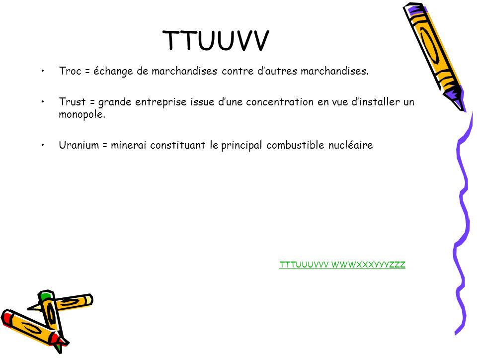 TTUUVV Troc = échange de marchandises contre d'autres marchandises.