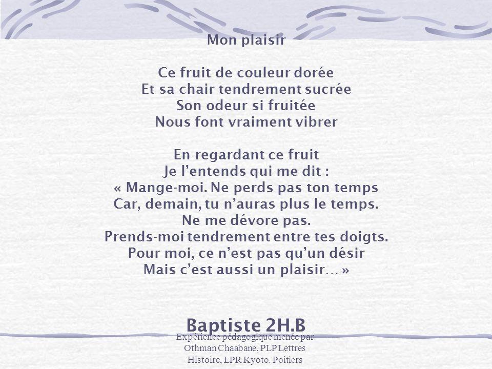Baptiste 2H.B Mon plaisir Ce fruit de couleur dorée