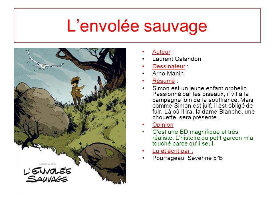 L'envolée sauvage Auteur : Laurent Galandon Dessinateur : Arno Manin