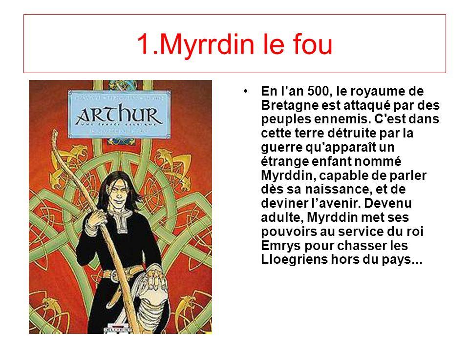 1.Myrrdin le fou