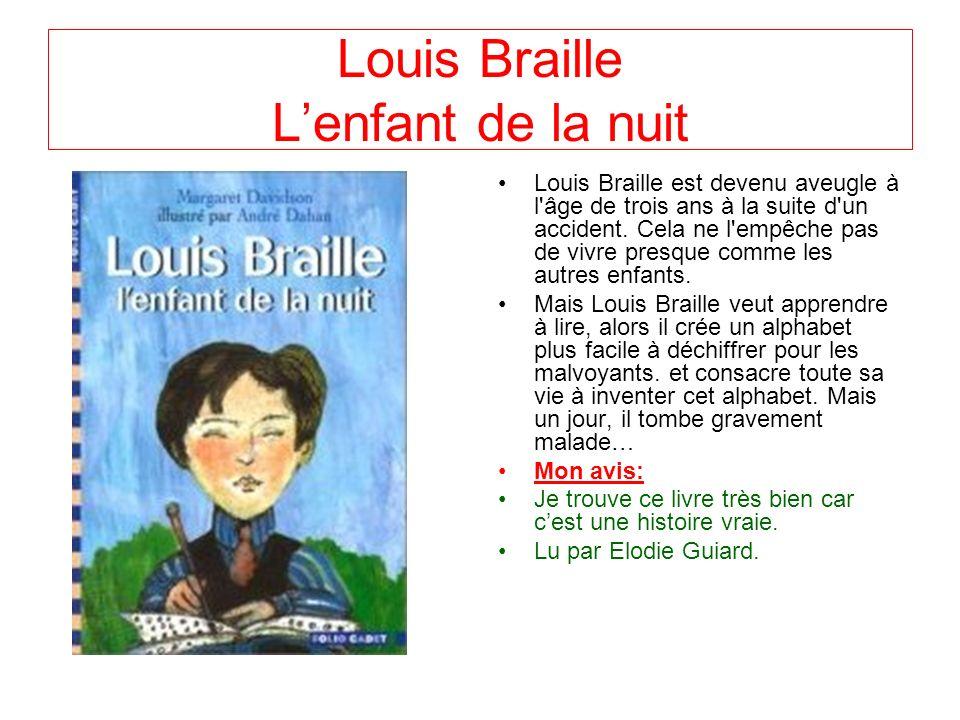 Louis Braille L'enfant de la nuit