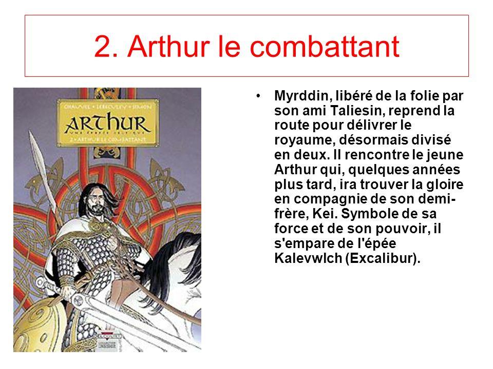 2. Arthur le combattant